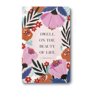 Compendium Write Now Journal – Dwell On The Beauty Of Life